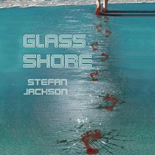 Glass Shore by Stefan Jackson