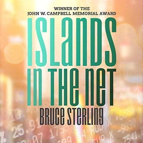 Islands in the Net by Bruce Sterling