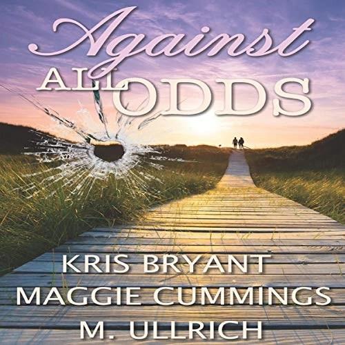 Against All Odds by Kris Bryant, Maggie Cummings, M. Ullrich