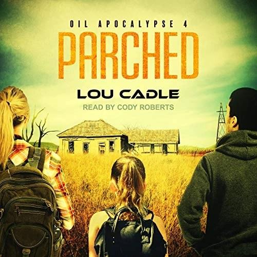 Parched by Lou Cadle
