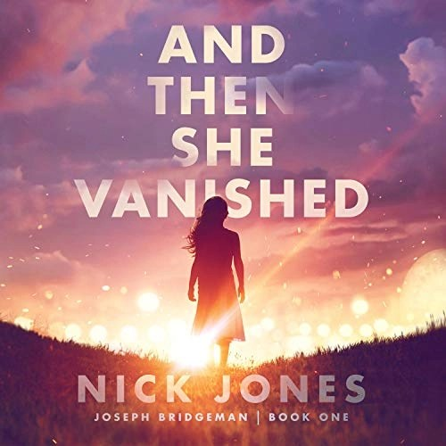 And Then She Vanished by Nick Jones