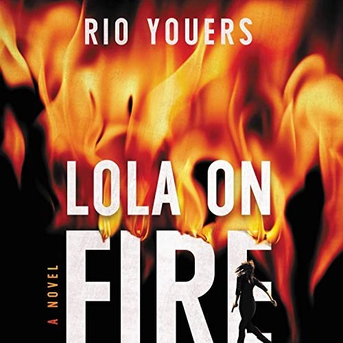 Lola on Fire by Rio Youers
