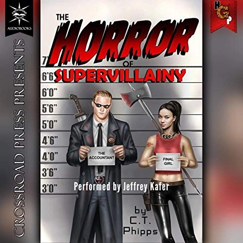 The Horror of Supervillainy by C. T. Phipps