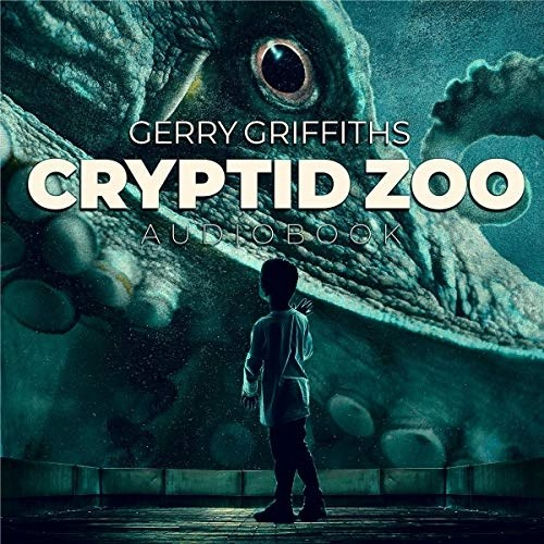 Cryptid Zoo by Gerry Griffiths