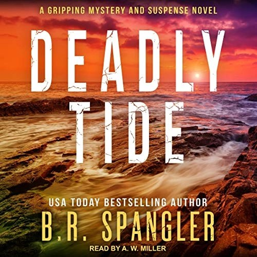 Deadly Tide by B.R. Spangler