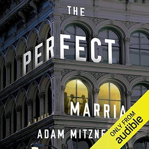The Perfect Marriage by Adam Mitzner