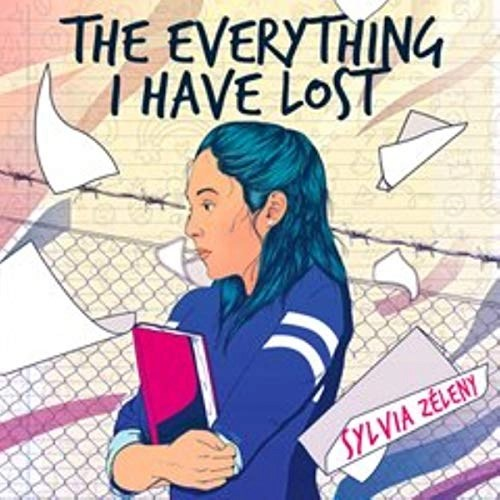 The Everything I Have Lost by Sylvia Zeleny