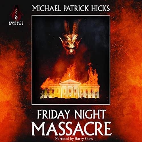 Friday Night Massacre by Michael Patrick Hicks