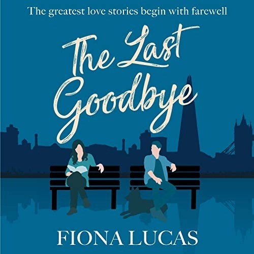 The Last Goodbye by Fiona Lucas