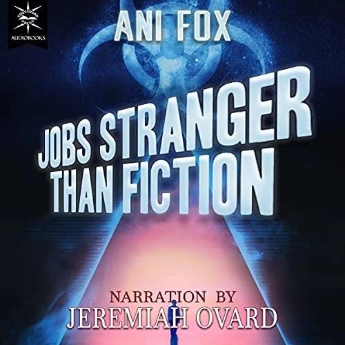 Jobs Stranger Than Fiction by Ani Fox