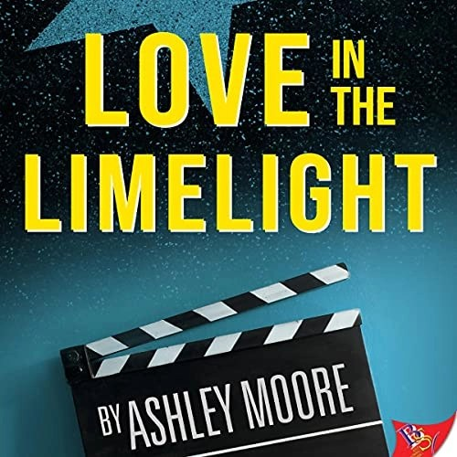 Love in the Limelight by Ashley Moore