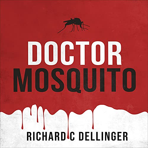 Doctor Mosquito by Richard C. Dellinger