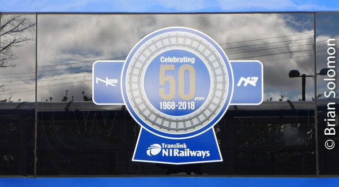 NI Railways Celebrates 50 Years Today!—1 April 2018