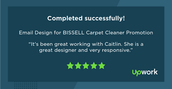 It's been great working with Caitlin. She is a great designer and very responsive.
