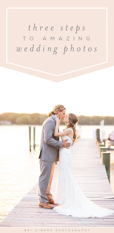Three Steps to Amazing Wedding Photos | Jacksonville, FL Wedding Photographer