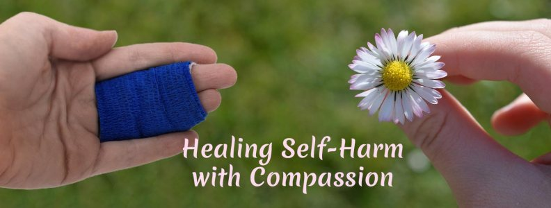 Healing self-harm with compassion