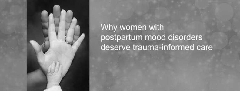 postpartum depression deserves trauma-informed care
