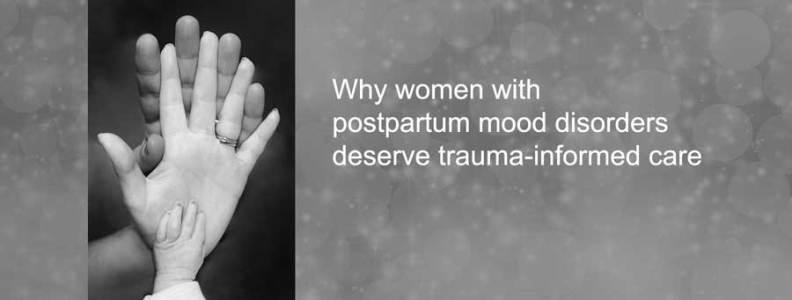 postpartum depression deserves trauma-informed care