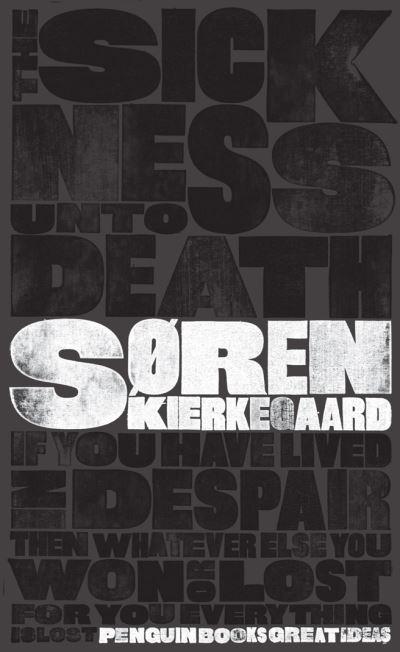 Sickness Unto Death - Soren Kierkegaard