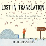 Lost in Translation: An Illustrated Compendium of Untranslatable Words - Ella Frances Sanders