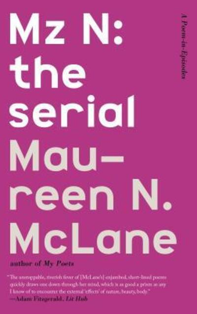 Mz N: the serial - Maureen McLane