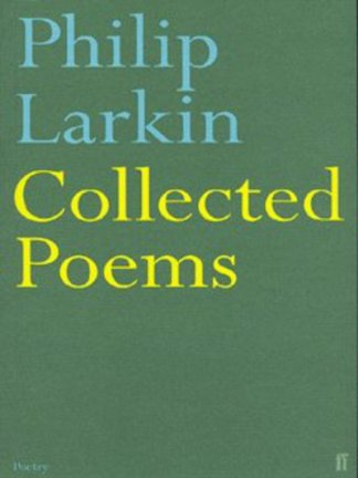 Collected Poems - Philip Larkin