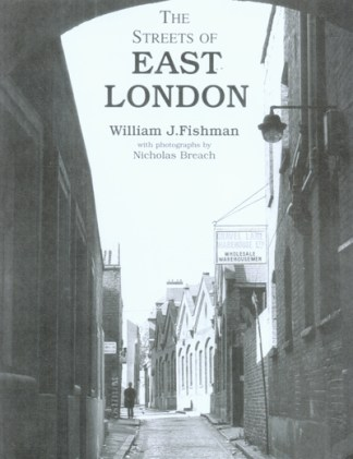 Streets of East London - William J. Fishman