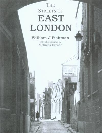 Streets of East London - William J. Fishman