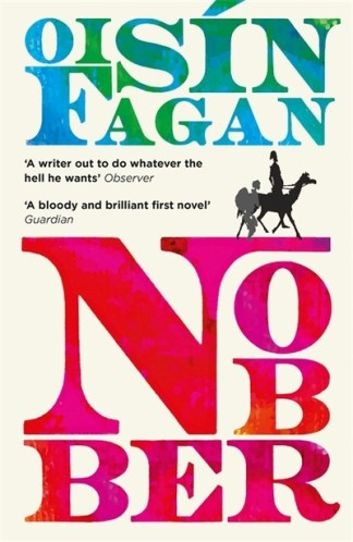 Nobber: 'A bloody and brilliant first novel' - Oisin Fagan