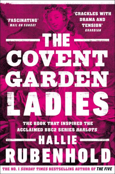 The Covent Garden ladies - Hallie Rubenhold
