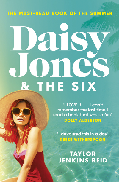Daisy Jones and The Six: Read the hit novel everyone's talking about - Reid Taylor Jenkins