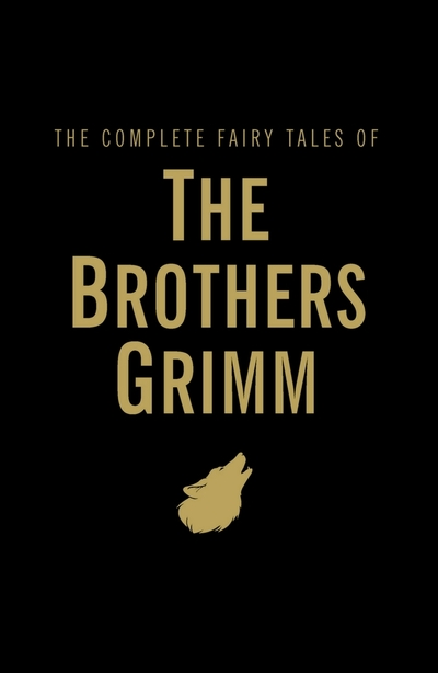 The Complete Fairy Tales - Jacob Grimm