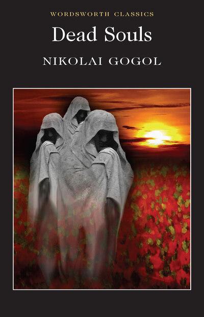 Dead Souls - Nikolai Vasilie Gogol