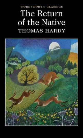 Return Of The Native - Thomas Hardy