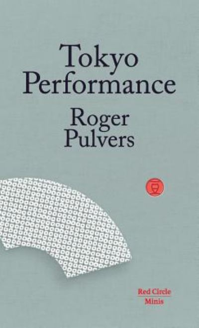 Tokyo Performance - Roger Pulvers