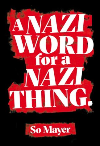 A Nazi Word For A Nazi Thing - So Mayer