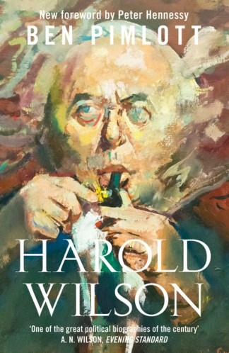 Harold Wilson - Ben Pimlott