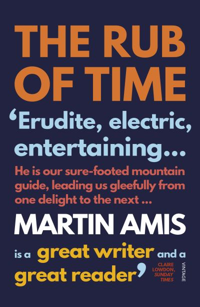 Rub of Time: Bellow, Nabokov, Hitchens, Travolta, Trump. Essays and Reportage, 1 - Martin Amis