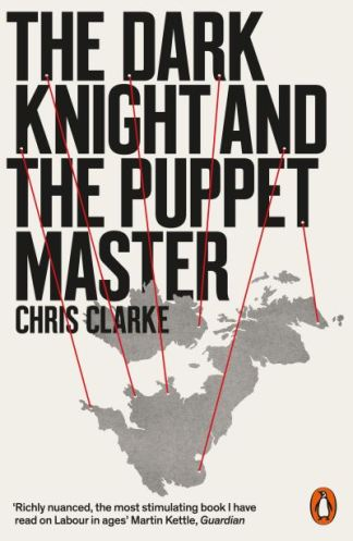 The Dark Knight and the Puppet Master - Chris Clarke