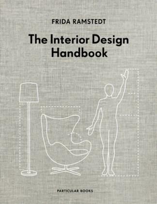 The Interior Design Handbook - Frida Ramstedt