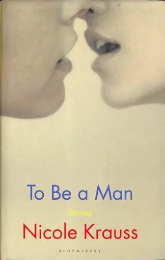 To be a man - Nicole Krauss