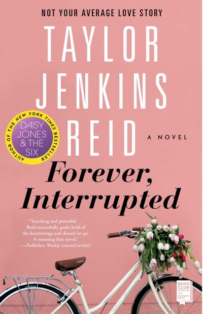 Forever, Interrupted: A Novel - Taylor Jenkins Reid