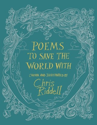 Poems to save the world with - Chris,editor,il Riddell
