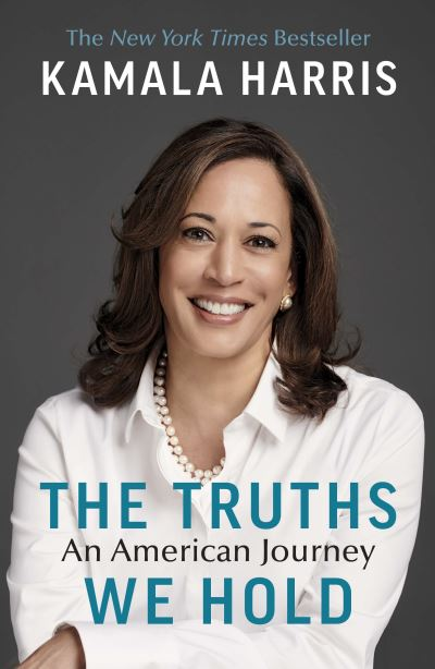 The truths we hold - Kamala Harris