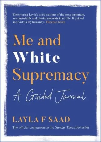 Me and White Supremacy: A Guided Journal - Layla Saad