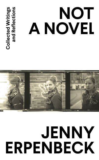 Not a Novel - Jenny Erpenbeck
