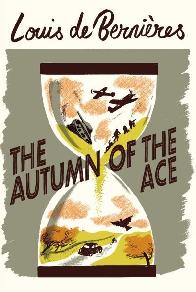The autumn of the ace - Berni?res, Loui De