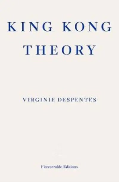 King Kong Theory - Virginie Despentes