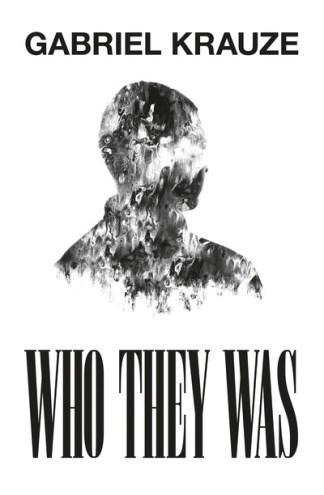 Who They Was - Gabriel Krauze