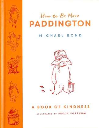 How to be more Paddington - Peggy Fortnum